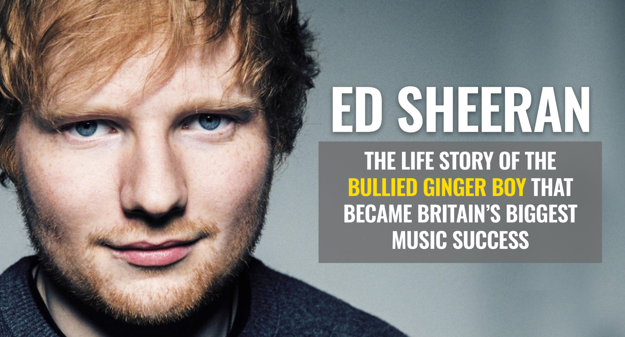Ed Sheerans Life Story How A Bullied Ginger Boy Became Britains