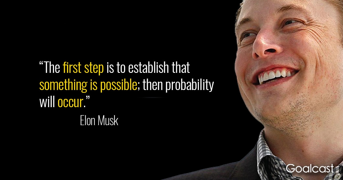 elon-musk-quote-first-step-something-is-possible