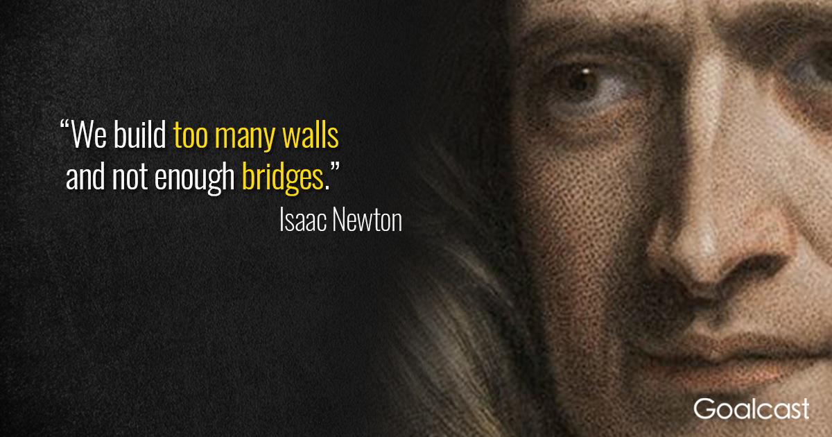 isaac-newton-quote-building-bridges-not-walls