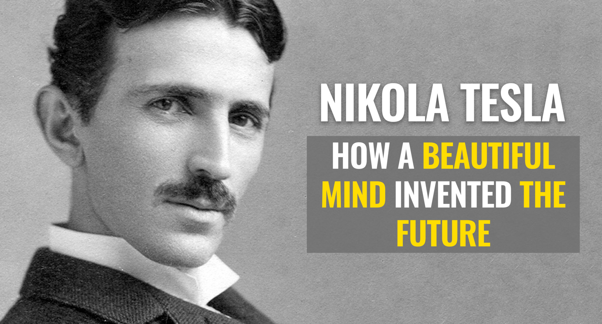 Nikola Tesla S Life Story How A Beautiful Mind Invented