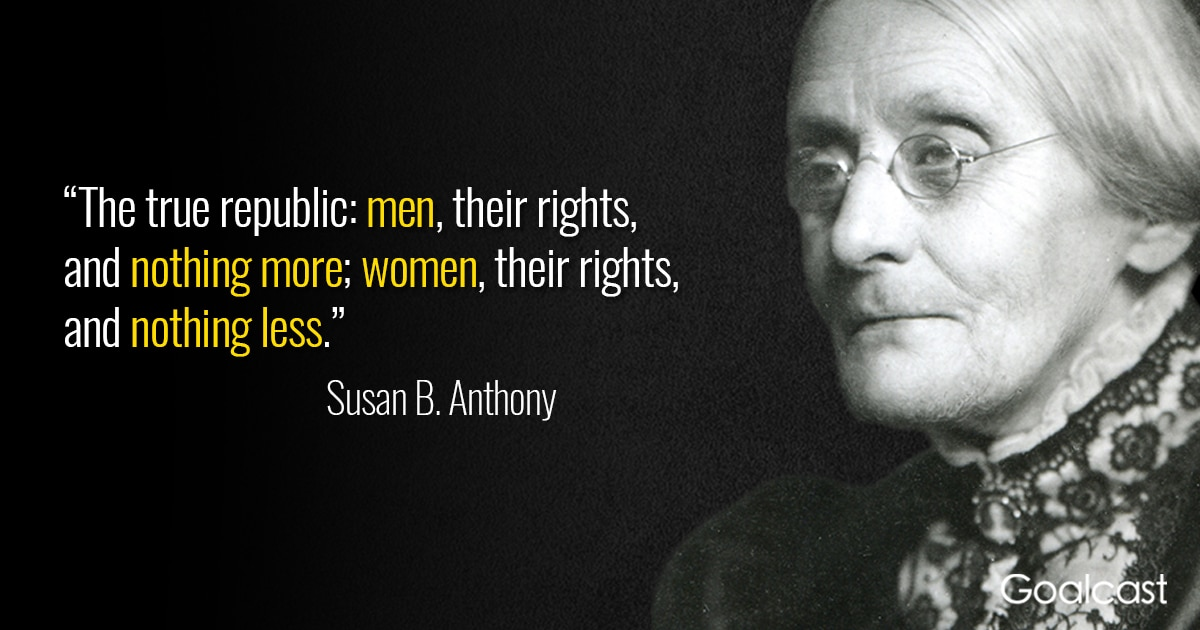 Women's Rights Quotes Gorgeous 48 Susan B Anthony Quotes To Make You Treasure Your Independence