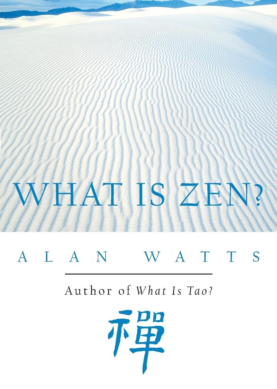 what-is-zen-meditation-book-alan-watts
