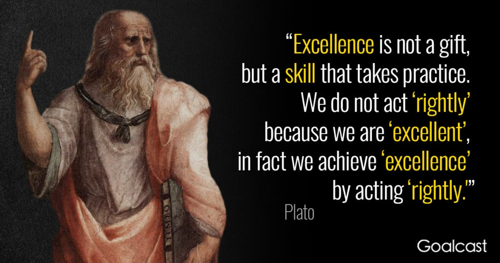 Plato-quote-excellence-not-a-gift-but-a-skill-that-takes-practice