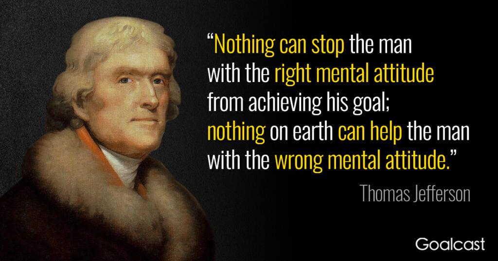 thomas-jefferson-quote-on-mental-attitude-and-achieving-goas