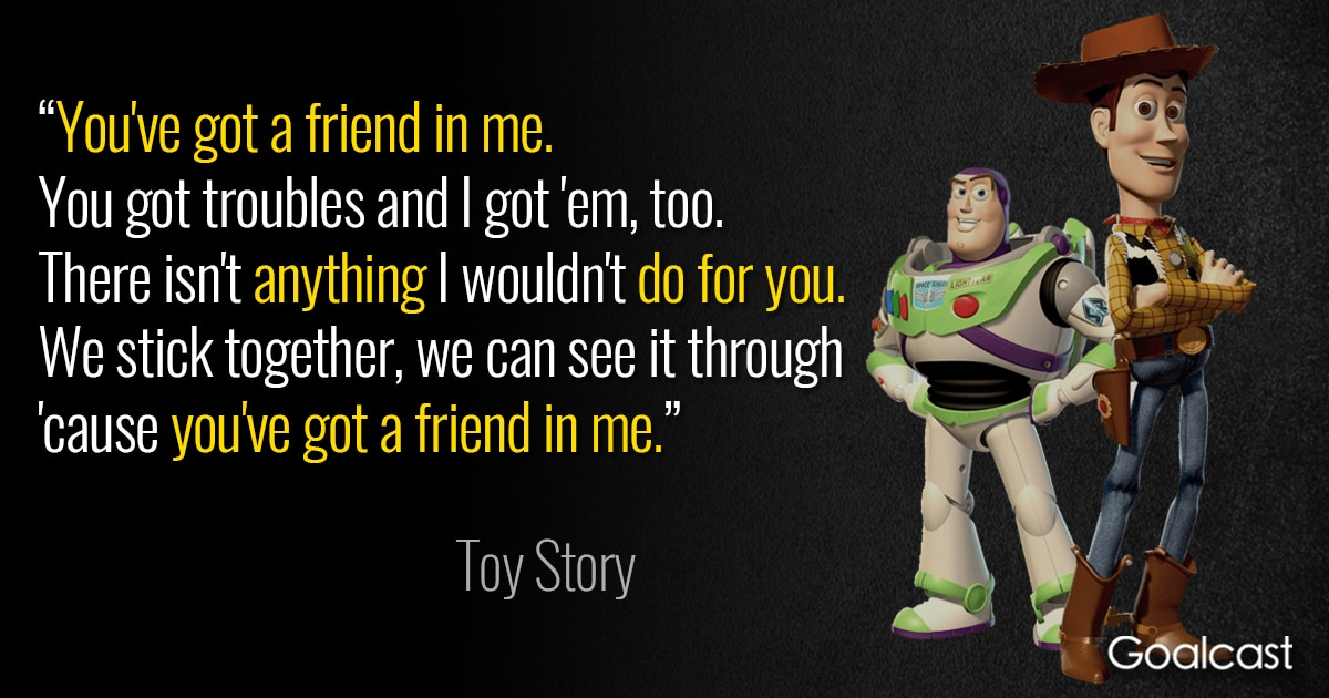 Toy Story quote song lyrics you\'ve got a friend in me | Goalcast