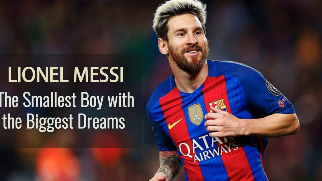 Video Lionel Messi S Life Story The Smallest Boy With The Biggest Dreams