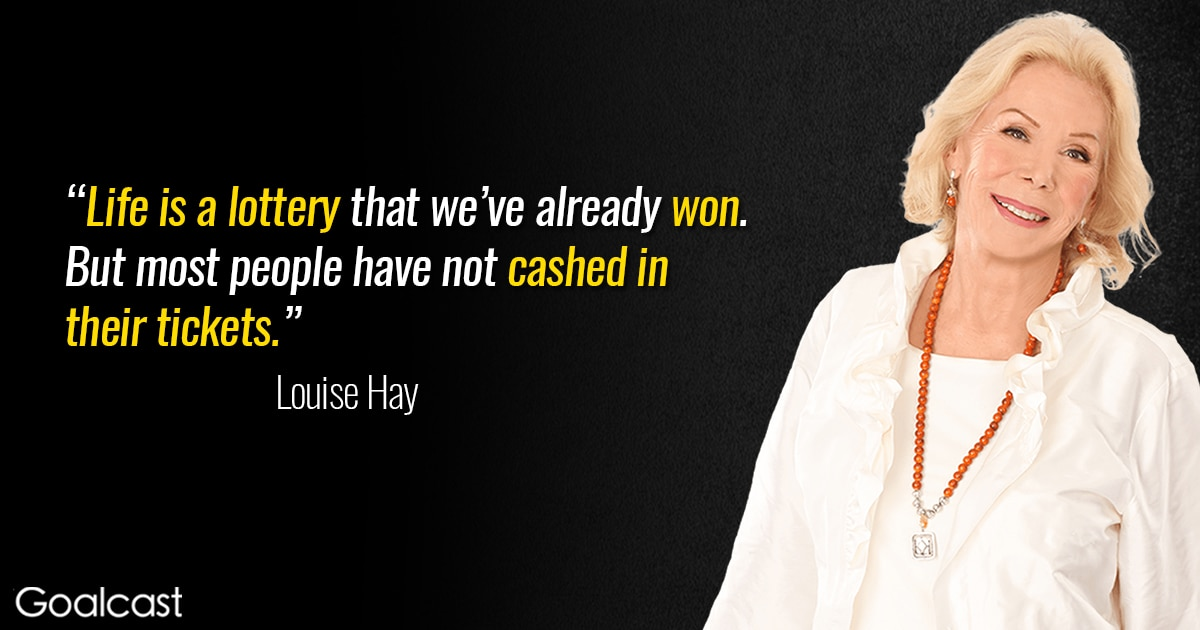 Louise Hay Quote Life Is A Lottery