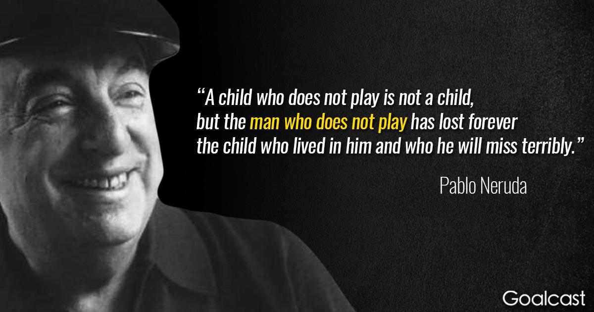 pablo-neruda-quote-not-a-child-man