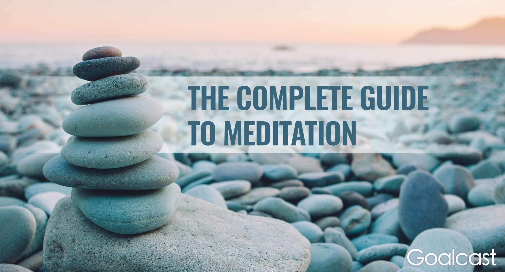 the-complete-guide-to-meditation