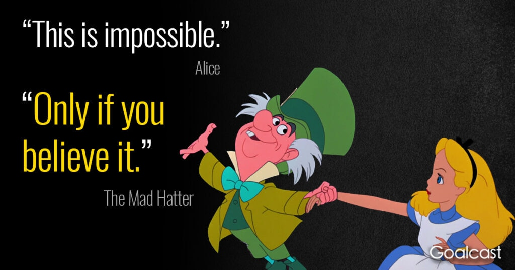alice-wonderland-madhatter-quote-achieve-impossible