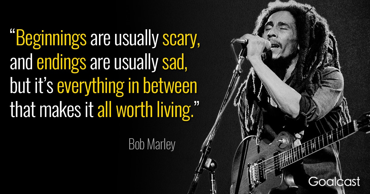Bob Marley Quote On Life Being Worth Living Goalcast