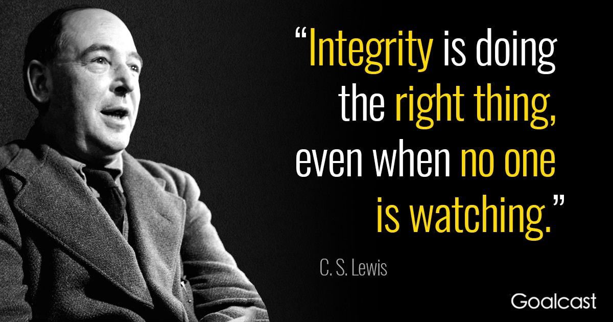 Cs Lewis Quote Integrity Is Doing The Right Thing Even When No