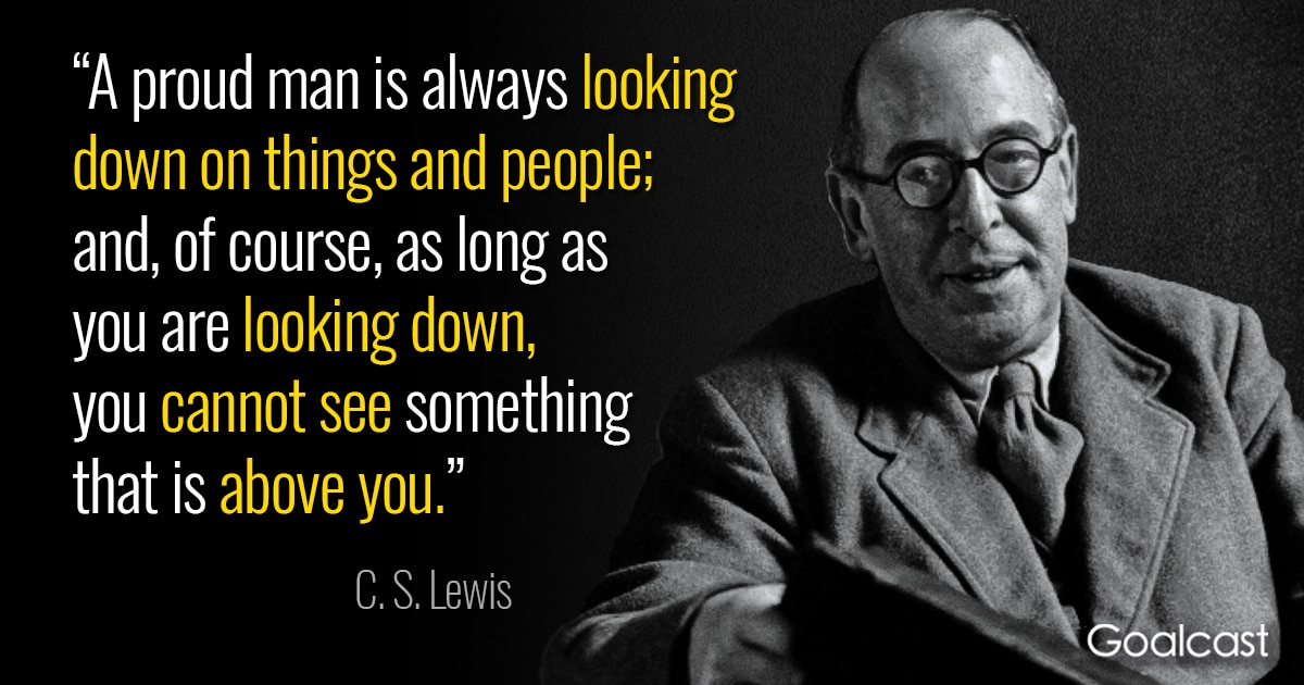 C S Lewis Hardship Quote With Picture: C.S. Lewis Quote On Looking Down On People