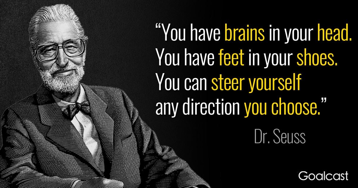 dr  seuss quote  you have brains in your head  you have