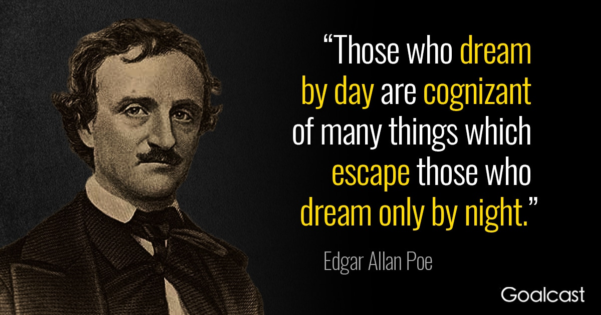 Edgar Allan Poe Quote: Dreaming By Day Vs. Night | Goalcast