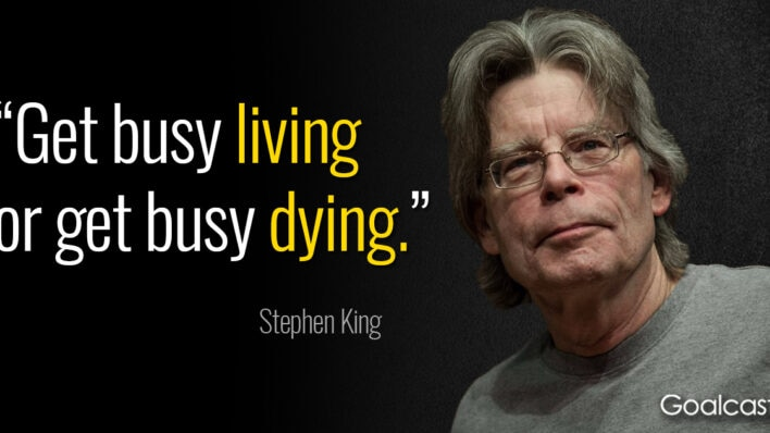 stephen-king-quote-get-busy-living-dying