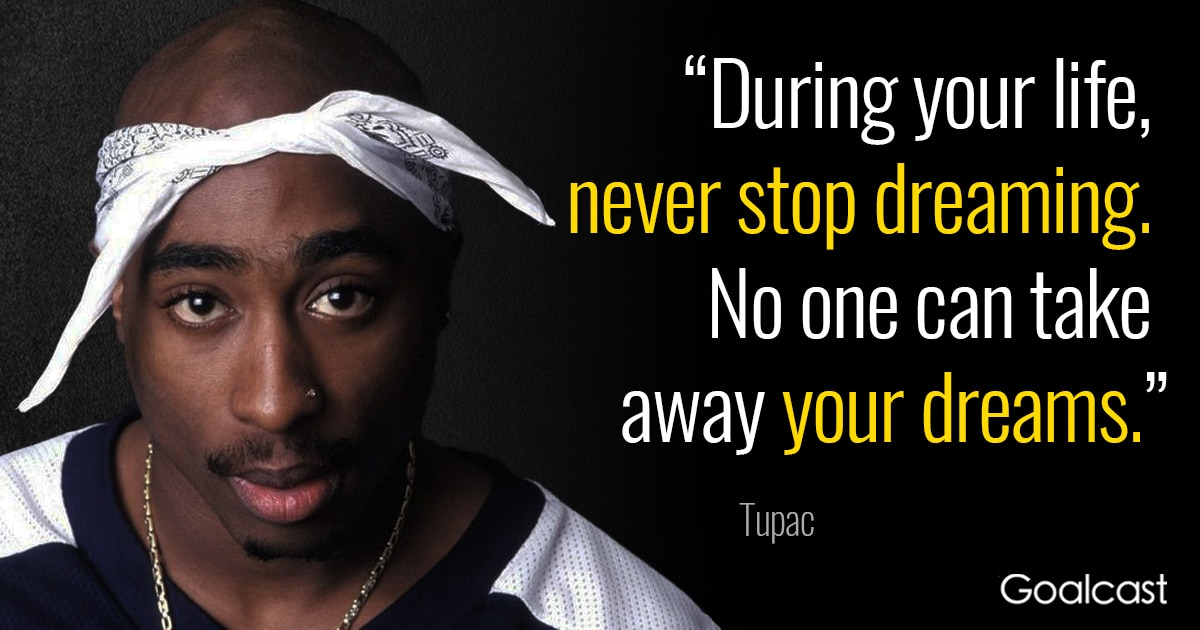 Tupac Death Quotes: Tupac Quote: Never Stop Dreaming