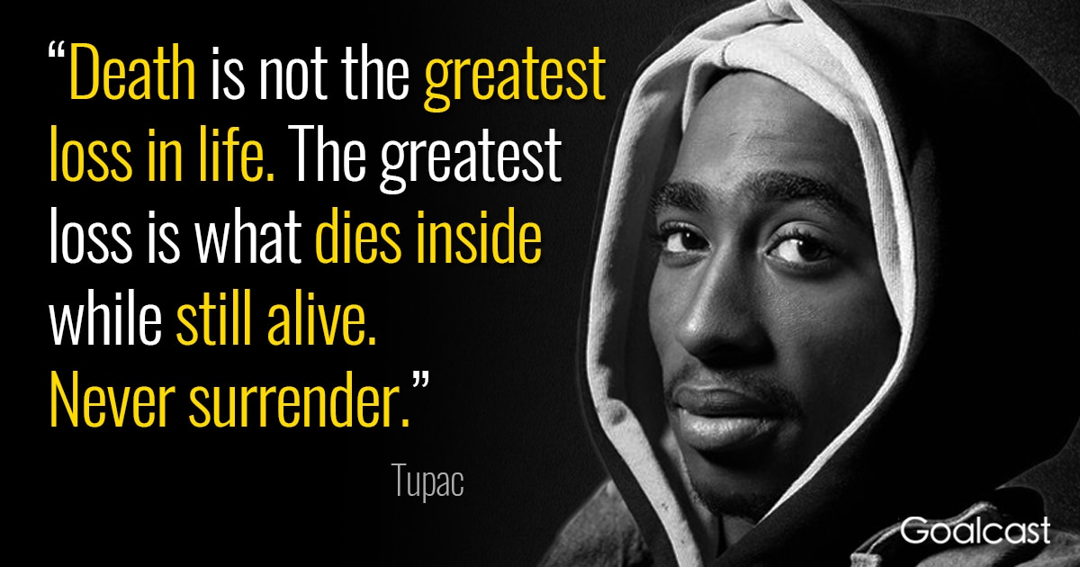 Tupac Quote: Death Is Not The Greatest Loss In Life