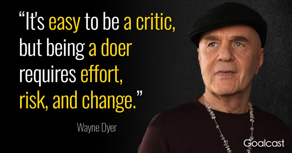 wayne-dyer-quote-easy-to-be-critic