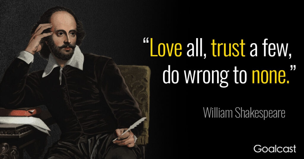 shakespeare-quote-love-all-trust-few-do-wrong-none