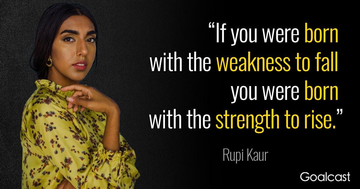 Rupi kaur quote if you were born with the weakness to fall you were rupi kaur quote if you were born with the weakness to fall you were born with the strength to rise thecheapjerseys Images