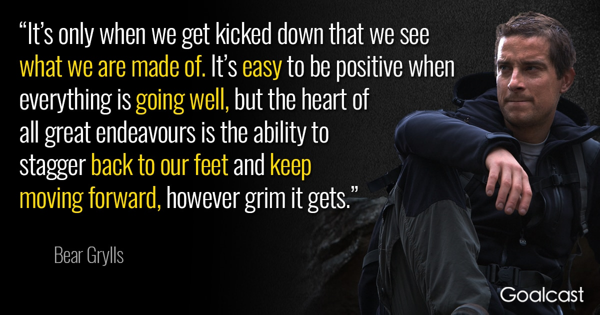 Bear Grylls Quote On Resilience Goalcast Magnificent Resilience Quotes