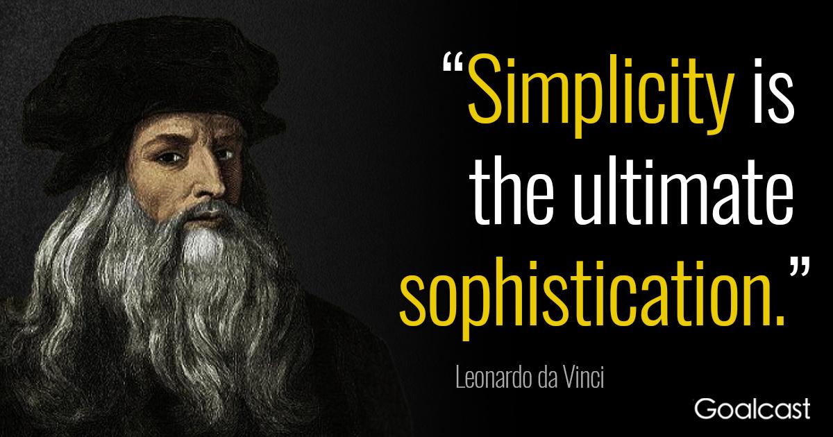 Leonardo Da Vinci Quote On Simplicity And Sophistication Goalcast Adorable Da Vinci Quotes