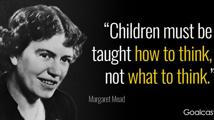 margaret-mead-children-must-be-taught-how-think
