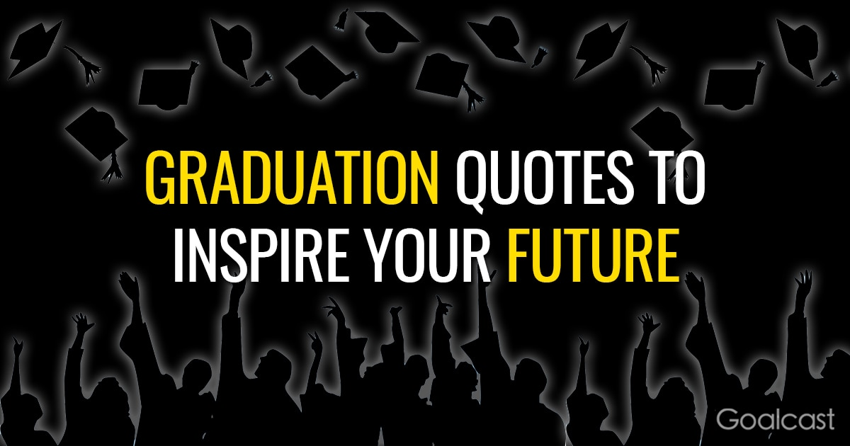 Graduation Quotes To Inspire Your Future