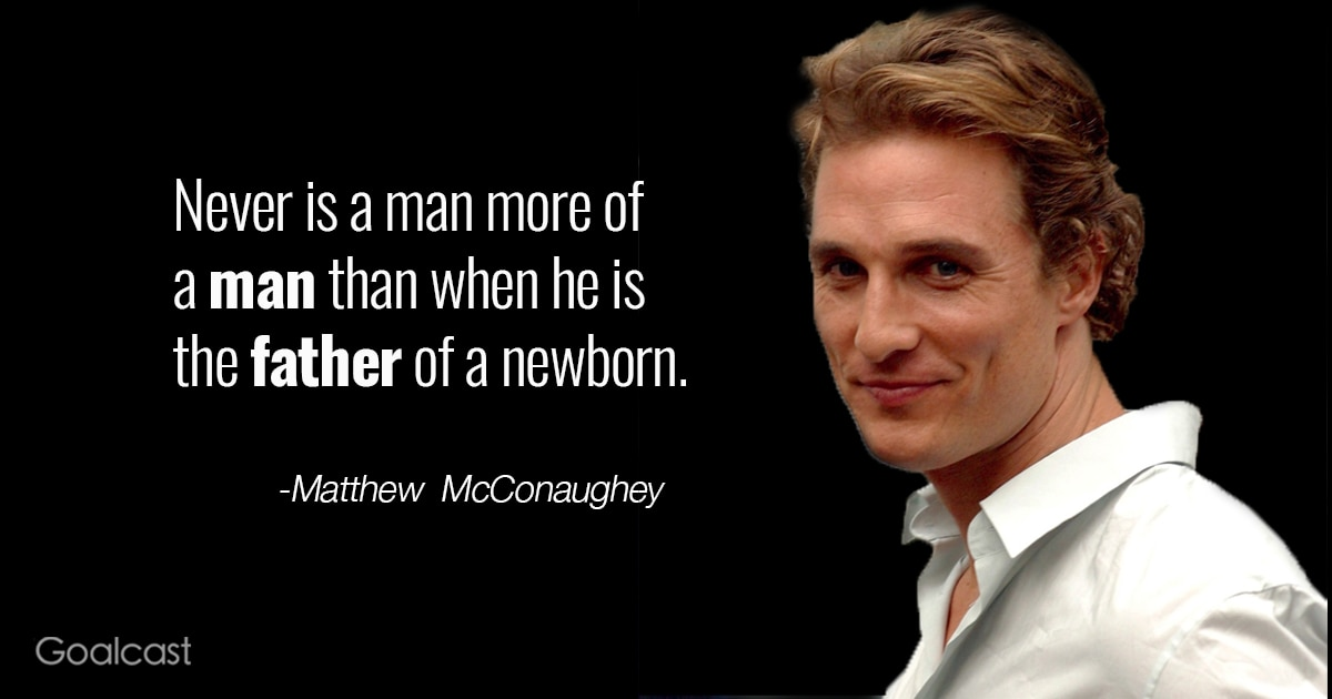 Father And Son Working Together Quotes: Matthew McConaughey Quote On Fatherhood
