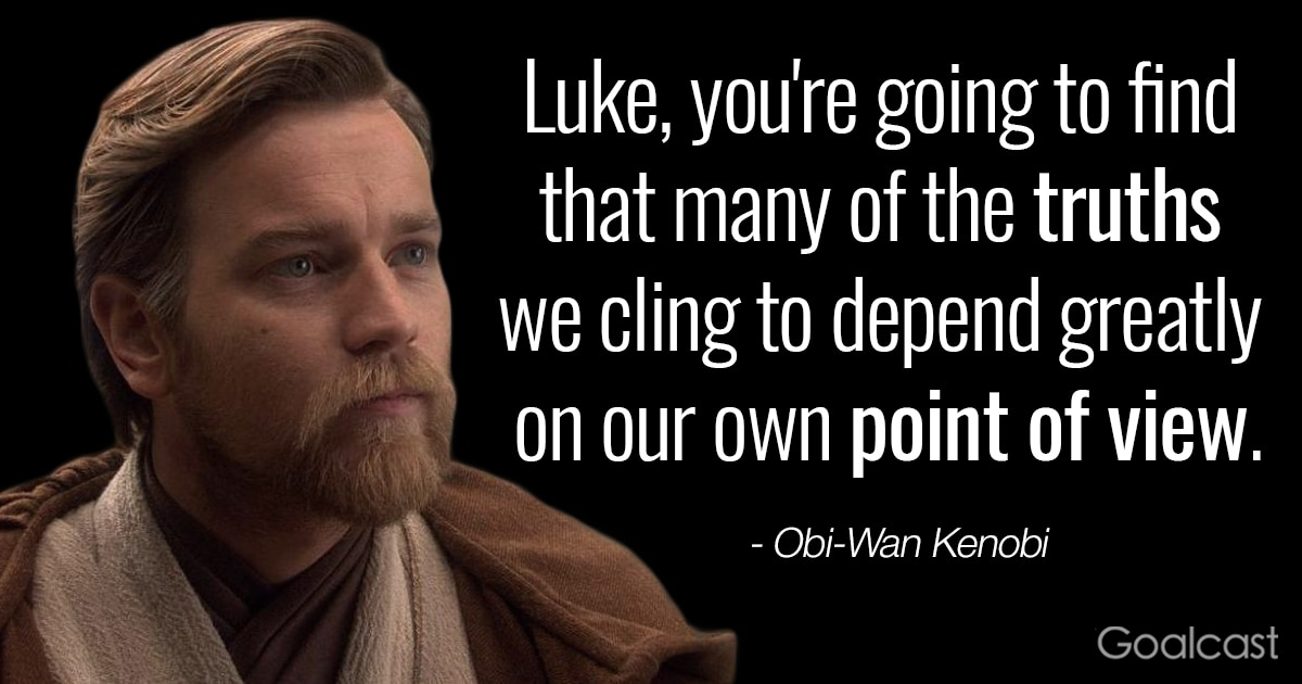 Obi Wan Kenobi Quotes | Obi Wan Kenobi Star Wars Quote On Truths And Perception Goalcast