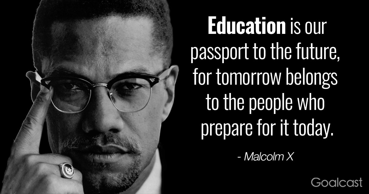Quote About Education Magnificent Malcolm X Quote On Education Graduation Quotes Goalcast