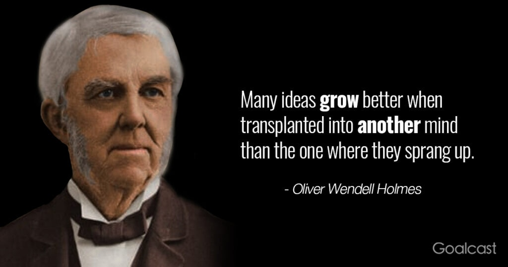 oliver-wendell-holmes-quote-teamwork-ideas-grow-better-transplanted-other-mind