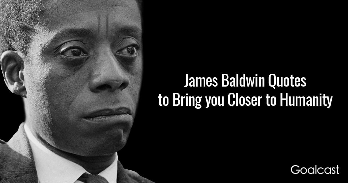 James Baldwin Quotes | Goalcast