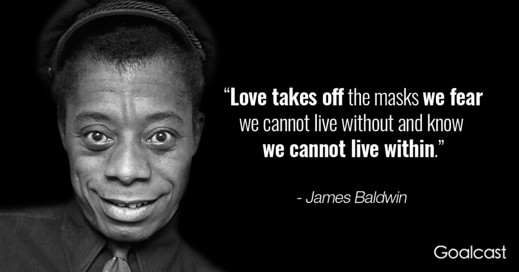 james-baldwin-quote-love-takes-off-masks