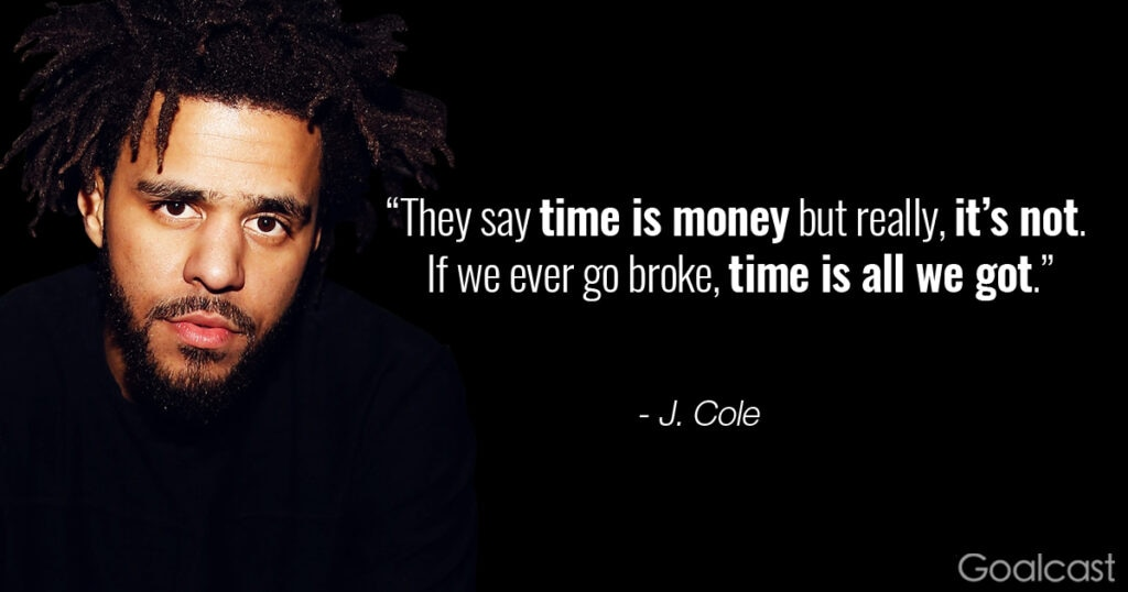 j-cole-quote-time-money-if-broke-all-we-have