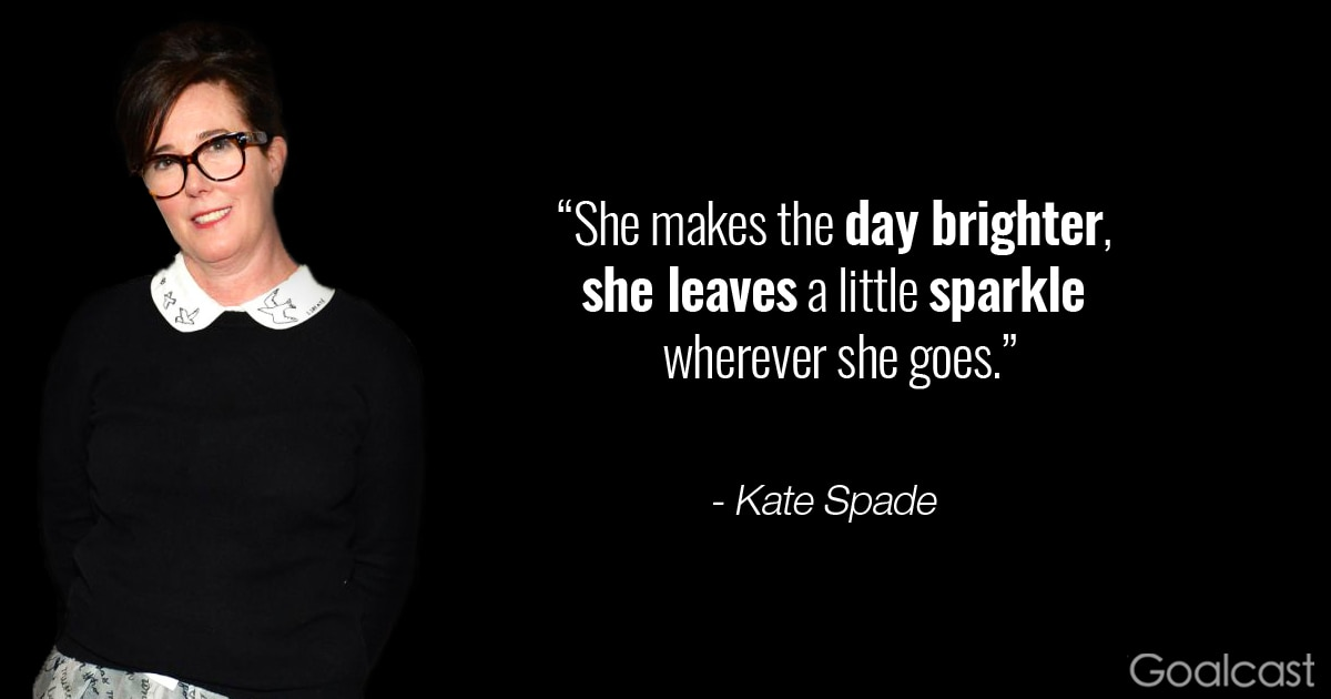 Kate Spade Quotes 16 Kate Spade Quotes on Style and Self Confidence Kate Spade Quotes
