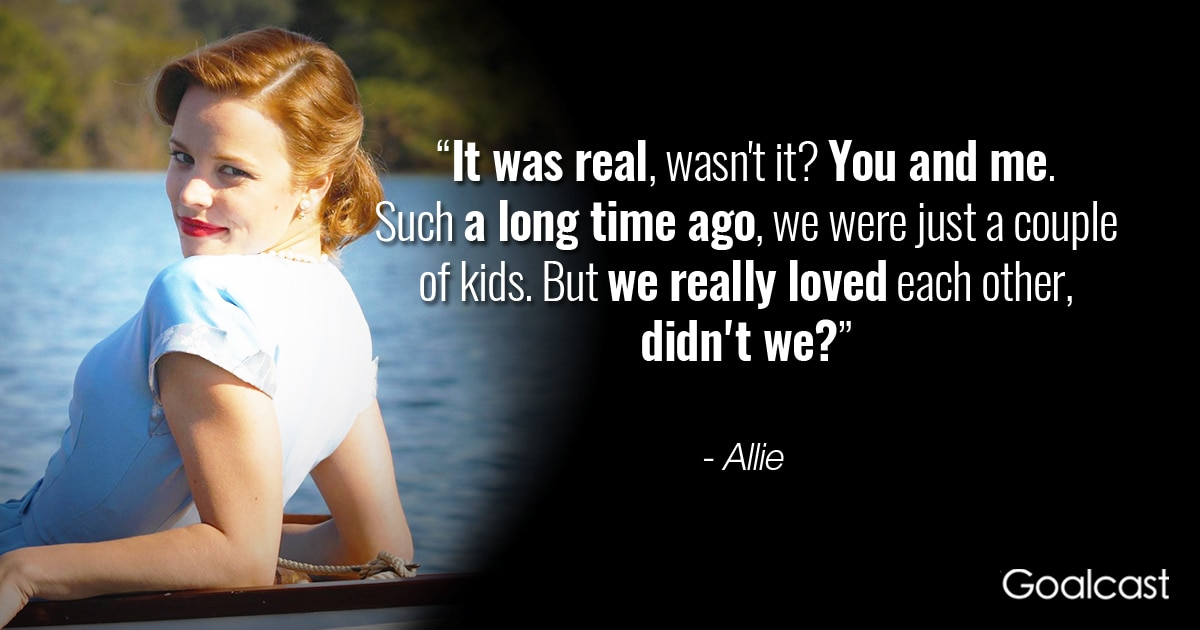 The Notebook Allie Quote: It Was Real   Goalcast