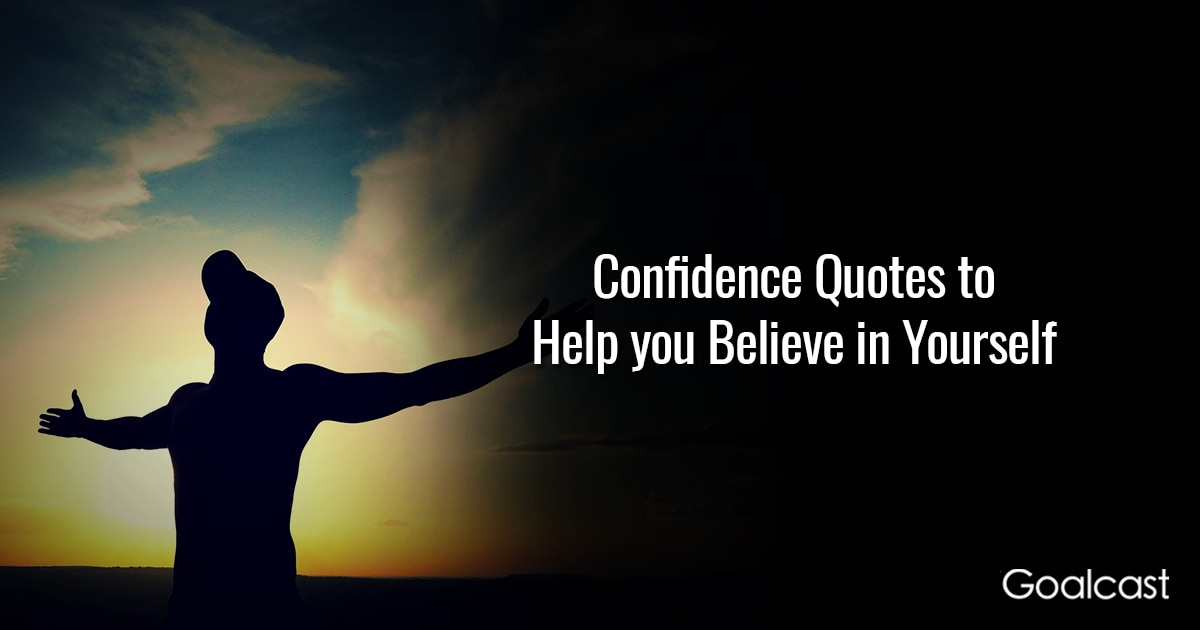 Confidence Quotes for Greater Self-Belief