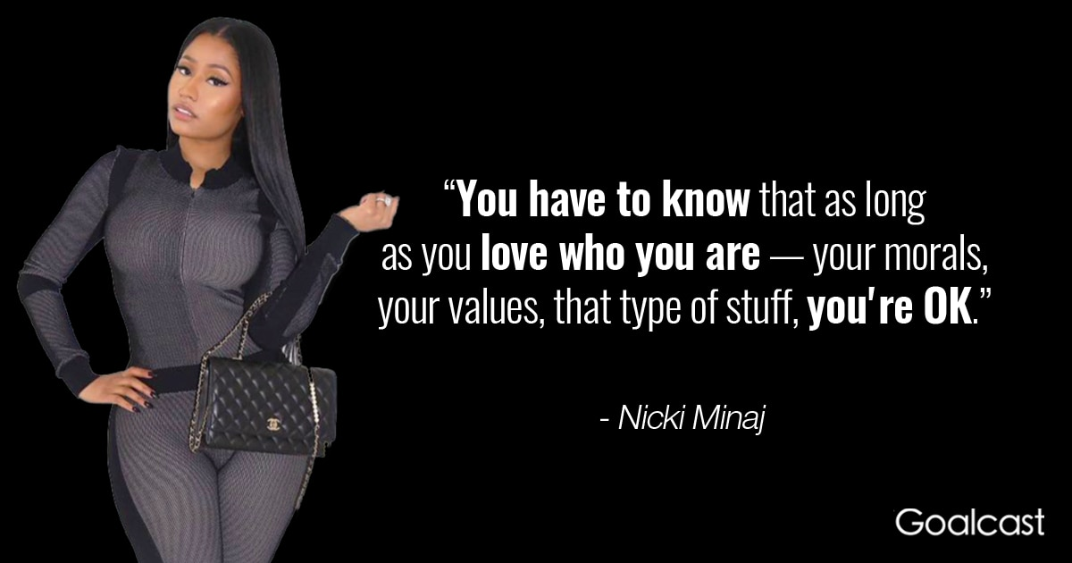 Nicki Minaj Quotes Nicki Minaj Quote on Self Love and Values | Goalcast Nicki Minaj Quotes