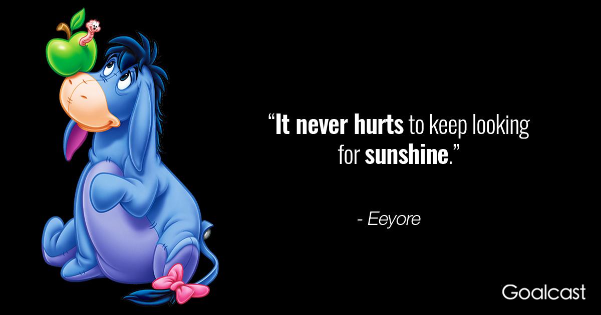 Eeyore Quotes Winnie the Pooh Eeyore QUote | Goalcast Eeyore Quotes