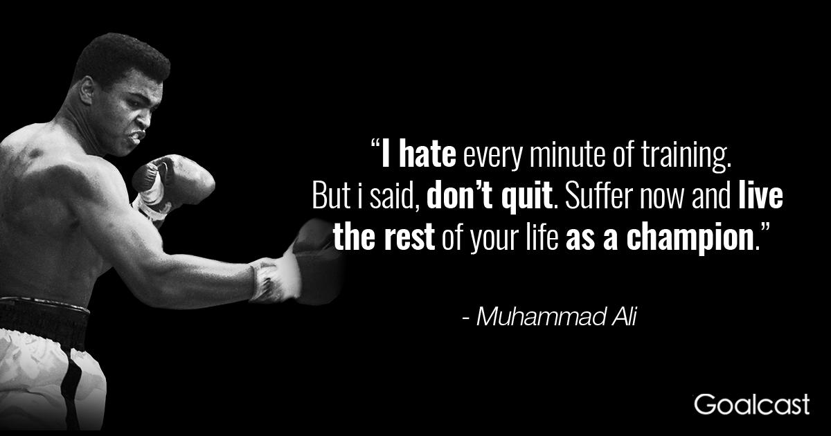 Mohammad Ali Quote: Don\'t Quit | Goalcast