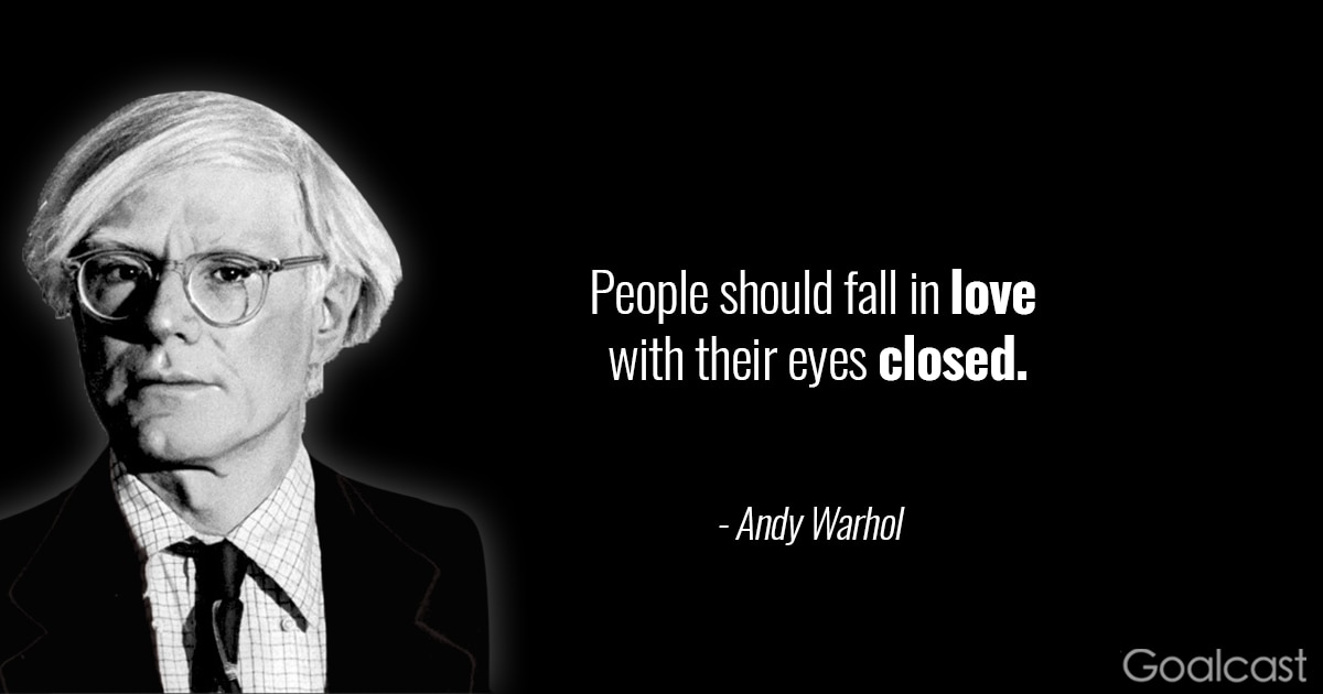 16 Andy Warhol Quotes To Help You Find Value In Every Moment Of Your
