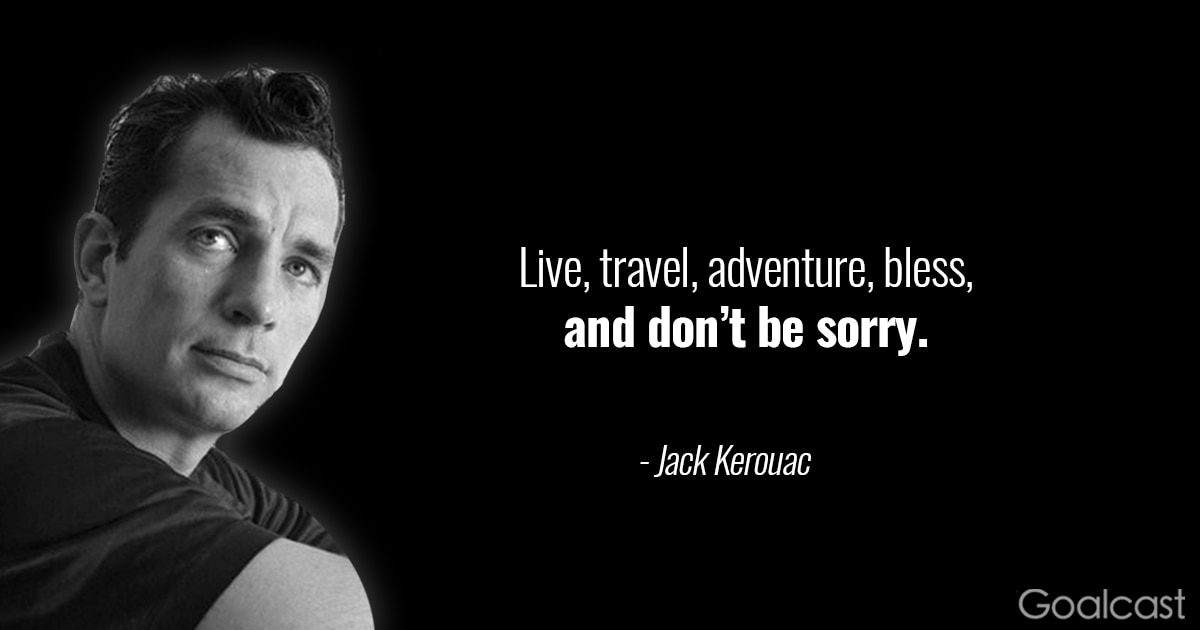 18 Inspiring Jack Kerouac Quotes That Will Keep You On The Road