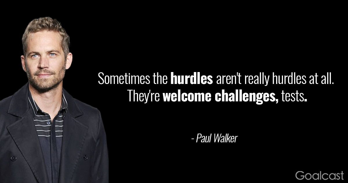 2 Fast 2 Furious Quotes Image Quotes At Hippoquotes Com: Paul Walker Quote: Hurdles Are Welcome Challenges