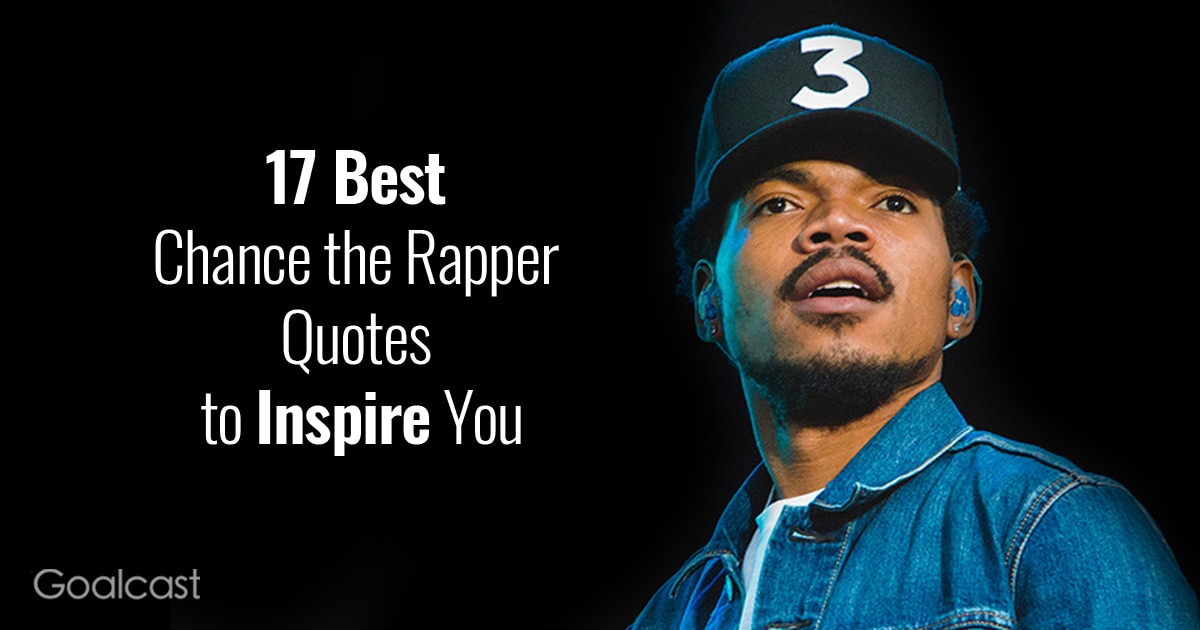 Best Rap Quotes 17 Best Chance the Rapper Quotes to Inspire You Best Rap Quotes