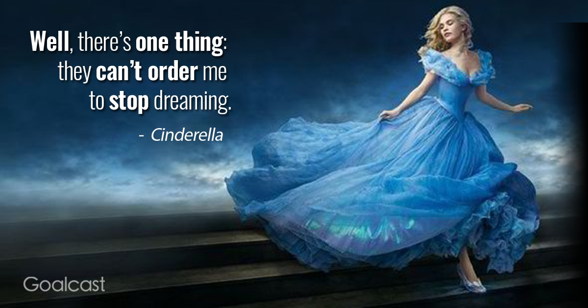 31 Cinderella Quotes to Make You Believe in Your Dreams Again