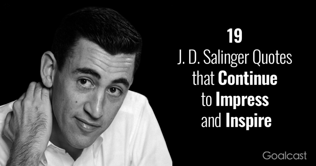J-D-Salinger-Quotes-that-Continue-to-Impress-and-Inspire