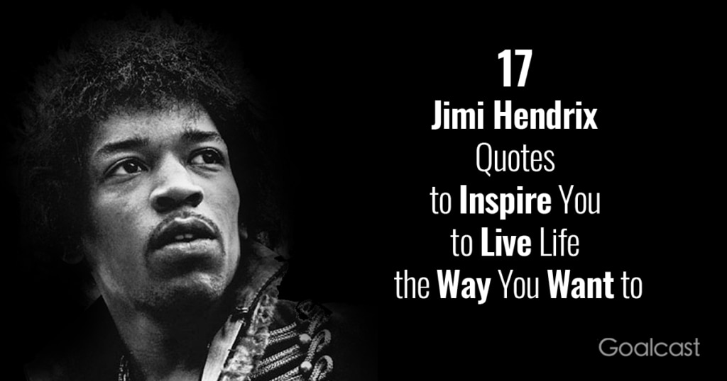 Jimi-Hendrix-Quotes-to-Inspire-You-to-Live-Life-the-Way-You-Want-to