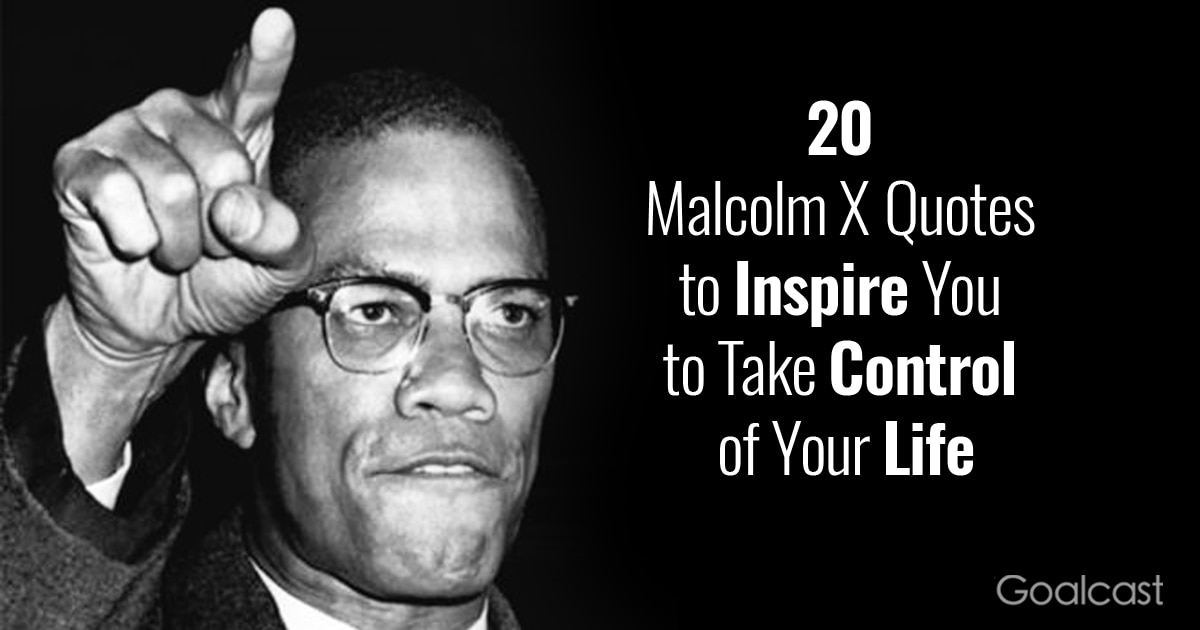 20 Malcolm X Quotes to Inspire You to Take Control of Your Life